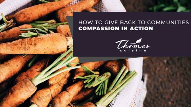 compassion in action, give back, thomas cuisine