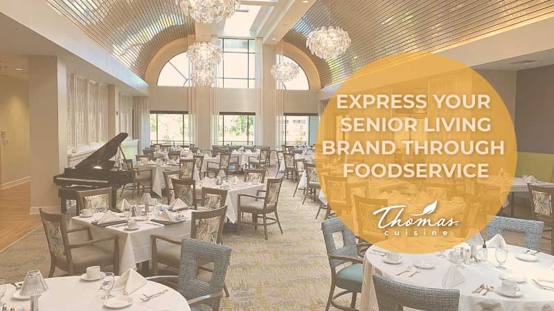 Express Your Senior Living Brand Through Foodservice