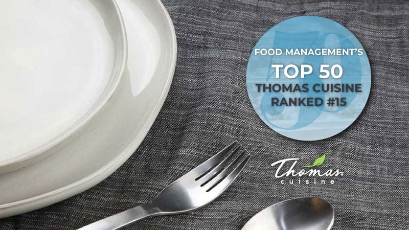 You are currently viewing Food Management 2021: Top 50 – Thomas Cuisine Ranked #15